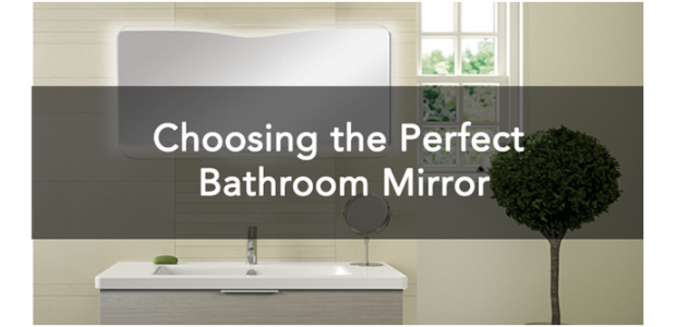 Choosing the Perfect Bathroom Mirror