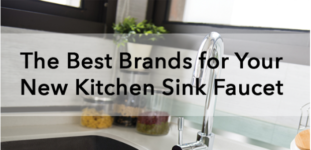 The Best Brands for Your New Kitchen Sink Faucet